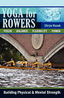 Yoga for Rowers: Building Physical & Mental Strength by Chrys Kozak (Paperback / softback)