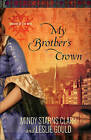 My Brother's Crown by Mindy Starns Clark, Leslie Gould (Paperback, 2015)