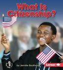 What Is Citizenship? 9781467785754 by Jennifer Boothroyd Hardback