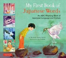 My First Book of Japanese Words : An ABC Rhyming Book of Japanese Language and Culture by Michelle Haney Brown (2017, Hardcover)