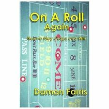 On a Roll Again : How to Play Craps and Win by Damon Farris (2013, Paperback)