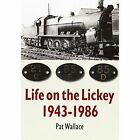 Life on The Lickey 1943 - 1986 Pat Wallace 1st Edition
