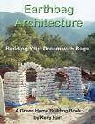 Earthbag Architecture: Building Your Dream with Bags by Kelly Hart (Paperback / softback, 2015)