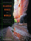 Classic Hikes of the World: 23 Breathtaking Treks by Peter Potterfield (Hardback, 2005)