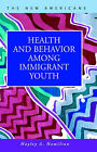 Health and Behavior Among Immigrant Youth by Hayley A. Hamilton (Hardback, 2005)