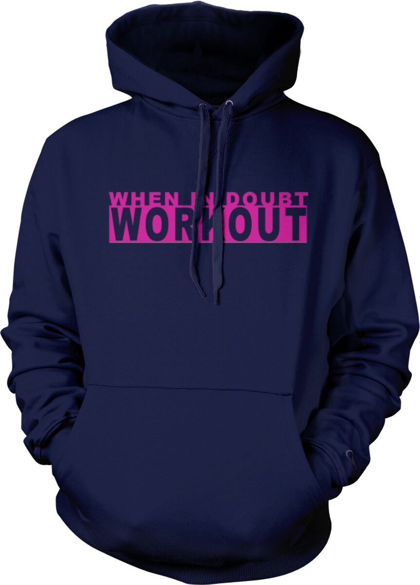 When In Doubt Work Out Gym Workout Train Go Hard Lift Always Hoodie Sweatshirt