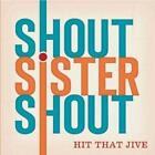 Hit That Jive von Shout Sister Shout (2009)