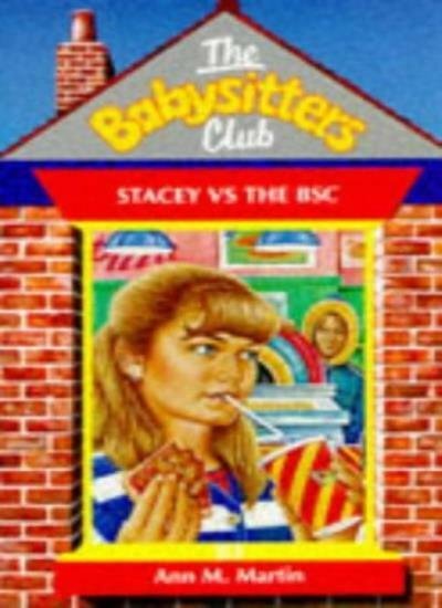 Stacey vs The BSC (The Babysitters Club series) By Ann M. Martin