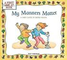 My Manners Matter: A First Look at Being Polite by Pat Thomas (Paperback / softback, 2006)