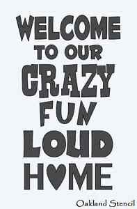 Stencil welcome to our crazy fun loud home for signs for Quote stencils for crafts