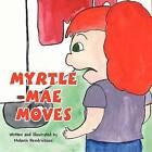 Myrtle Mae Moves by Melanie Hendrickson (Paperback / softback, 2012)