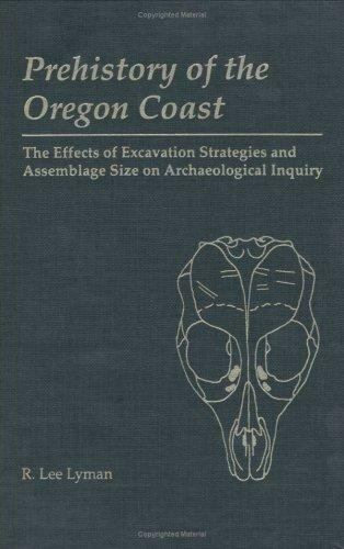 Prehistory of the Oregon Coast : The Effects of Excavation Strategies and Ass...