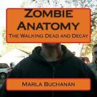 Zombie Anatomy: The Walking Dead and Decay by Marla Buchanan (Paperback / softback, 2014)
