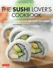 Sushi Lover's Cookbook: Easy to Prepare Sushi for Every Occasion by Yumi Umemura, Noboru Murata (Paperback, 2014)