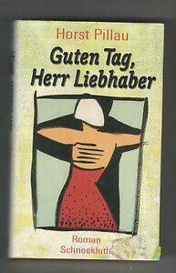 Guten-Tag-Herr-Liebhaber-von-Horst-Pillau-Schneekluth-Guter-Zustand