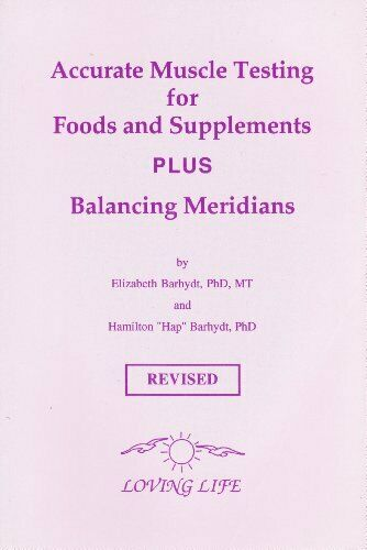 Accurate Muscle Testing for Foods and Supplements Plus Balancing Meri