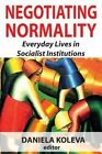Negotiating Normality: Everyday Lives in Socialist Instructions by Transaction Publishers (Paperback, 2015)