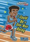 I Could be a One-man Relay by Scott Nickel (Paperback, 2012)