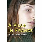 A Villa in France by J. I. M. Stewart (Paperback, 2011)