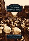 Chicago's Maxwell Street by The Maxwell Street Historic Preservation Coalition, Laura Kamedulski, Lori Grove, The Chicago Historical Society (Paperback / softback, 2002)