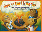 How the Earth Works: 60 Fun Activities for Exploring Volcanoes, Fossils, Earthquakes and More by Michelle O'Brien-Palmer (Paperback, 2002)