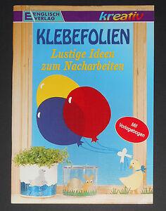 Klebefolien-Lustige-Ideen-zum-Nacharbeiten-Sigrid-Wetzel-Basteln-Deko-NEU