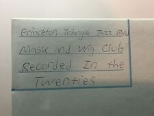 PRINCETON TRIANGLE JAZZ BAND -Mask & Wig Club Recorded in the 20's TEST PRESSING