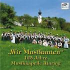 Wir Musikanten-125 Jahre von Musikkapelle Ainring (2011)