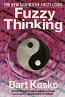 Fuzzy Thinking: The New Science of Fuzzy Logic by Bart Kosko (Paperback, 1994)