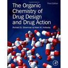 The Organic Chemistry of Drug Design and Drug Action by Mark W. Holladay, Richard B. Silverman (Hardback, 2014)