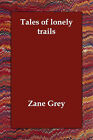 Tales of Lonely Trails by Zane Grey (Paperback / softback, 2006)
