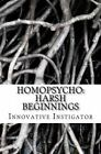 Homopsycho: Warning: Not Apporiate for Children or Adults. by Innovative Instigator (Paperback / softback, 2011)