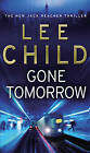 Gone Tomorrow: (Jack Reacher 13) by Lee Child (Paperback, 2010)