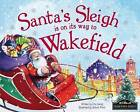 Santa's Sleigh is on its Way to Wakefield by Eric James (Hardback, 2015)