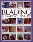 The Complete Illustrated Guide to Beading & Making Jewelry: A Practical Visual Handbook of Traditional & Contemporary Techniques, Including 175 Creative Projects Shown Step by Step by Hermes House (Paperback, 2014)