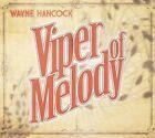 Viper of Melody [Digipak] by Wayne Hancock (CD, May-2009, Bloodshot)