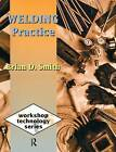 Welding Practice by Brian D. Smith (Hardback, 2016)