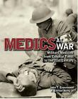 Medics at War : Military Medicine from Colonial Times to the 21st Century by F. Clifton, Jr. Berry, F. Clifton Berry and John T. Greenwood (2005, Hardcover)