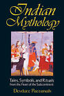 Indian Mythology: Tales Symbols and Rituals from the Heart of the Subcontinent by Devdutt Pattanaik (Paperback, 2003)