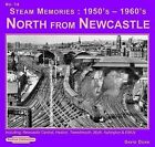 Steam Memories 1950's-1960's North from Newcastle: Including Newcastle Central, Heaton ,Tweedmouth, Blyth, Ashington & EMUs: No. 14 by David Dunn (Paperback, 2009)