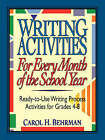 Writing Activities for Every Month of the School Year: Ready-to-use Writing Process Activities for Grades 4-8 by Carol H. Behrman (Paperback, 2002)