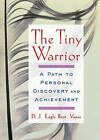 The Tiny Warrior: A Path to Personal Discovery & Achievement by D J Eagle Bear Vanas (Paperback / softback, 2003)
