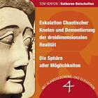 Eskalation Chaotischer Knoten und Demontierung der dreidimensionalen Realität & Die Sphäre aller Möglichkeiten von Tom Kenyon (2015)
