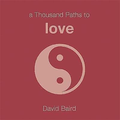 A Thousand Paths to Love, Baird, David, Good Book