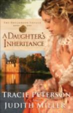 A Daughter's Inheritance (Broadmoor Legacy, Book 1) by Peterson, Tracie, Miller