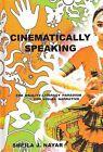 Cinematically Speaking: The Orality-Literacy Paradigm for Visual Narrative by Sheila J. Nayar (Hardback, 2011)