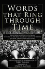 Words That Ring Through Time: From Moses and Pericles to Obama - Fifty-one of the Most Important Speeches in History and How They Changed Our World by Terry Golway (Hardback, 2010)