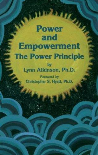 Power and Empowerment: The Power Principle Lynn P. Atkinson Paperback Used - Go