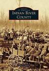 Indian River County by Ellen E Stanley (Paperback / softback, 2010)