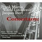 Frank Martin, Witold Lutoslawski, Jacques Ibert: Concertante (2008)